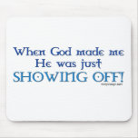 When God Made Me Mousepad