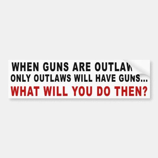 When Guns Are Outlawed Car Bumper Sticker