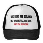 When Guns Are Outlawed Trucker Hat