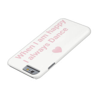 When Happy, dance Barely There iPhone 6 Case