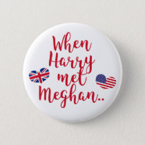 When Harry met Meghan | Fun Royal Wedding Pinback Button