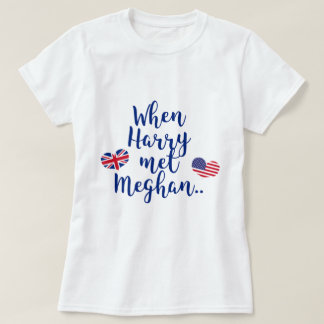 When Harry met Meghan | Fun Royal Wedding T-Shirt