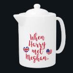 "When Harry met Meghan | Royal Engagement &amp; Wedding Teapot<br><div class=""desc"">NewParkLane - Royal Engagement &amp; Wedding Tea Pot, with fun quote &#39;When Harry met Meghan&#39;, in red script typography, and the flags of the United Kingdom and the United States in heart shapes. Check out this collection for matching items. Do you have specific personal design wishes? Feel free to contact...</div>"