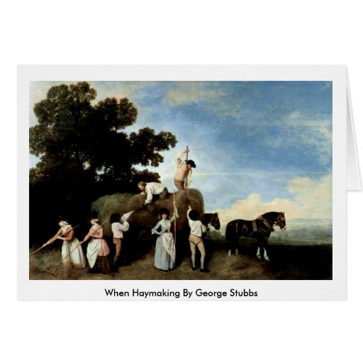 When Haymaking By George Stubbs Greeting Cards