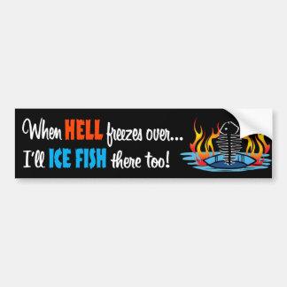 When Hell Freezes Over Car Bumper Sticker