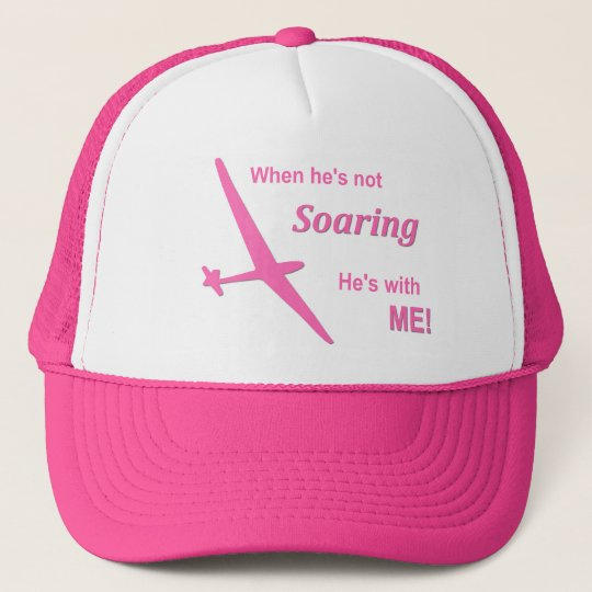 When he's not Soaring He's with ME Trucker Hat