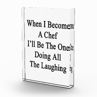 When I Become A Chef I ll Be The One Doing All The Award