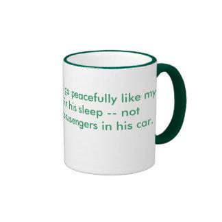When I die, I want to go peacefully like my Gra... Ringer Mug