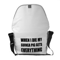 When I Die My Guinea Pig Gets Everything Messenger Bag
