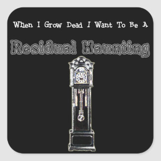 When I Die...Residual Square Sticker