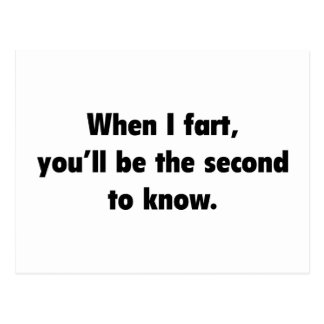 When I Fart You'll Be The Second To Know Postcard
