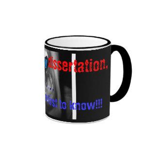 When I finish my dissertation Ringer Coffee Mug