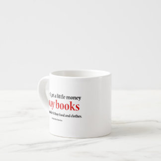 When I Get a Little Money, I Buy Books Espresso Cup