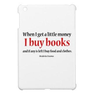 When I Get a Little Money, I Buy Books iPad Mini Cover