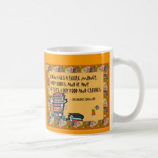When I get a little money I buy books Mug