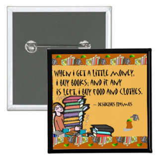 When I get a little money, I buy books Pinback Button