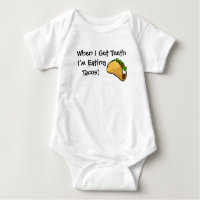 When I Get Teeth I'm Eating Tacos Baby Shirt