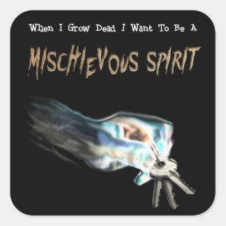 When I Grow Dead...Mischievous Square Sticker