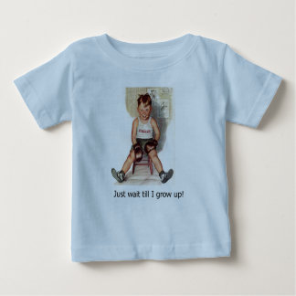 when i grow up baby T-Shirt