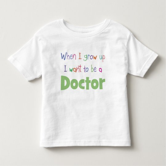 When I Grow Up Doctor Toddler T-shirt