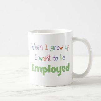 When I Grow Up Employed Coffee Mug