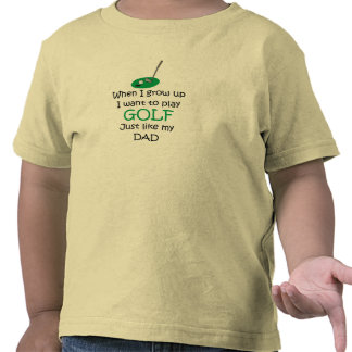 When I grow up Golf with graphic T Shirts