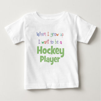 When I Grow Up Hockey Player Baby T-Shirt