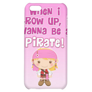 When I Grow Up, I Wanna Be a Pirate Cover For iPhone 5C