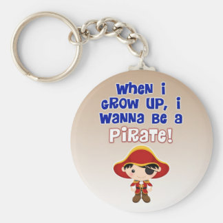 When I Grow Up, I Wanna Be a Pirate Keychain