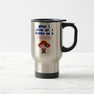 When I Grow Up, I Wanna Be a Pirate Travel Mug