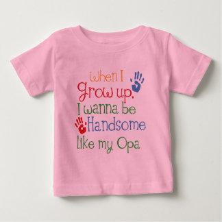 When I Grow Up I Wanna Be Handsome Like My Opa Tee Shirt