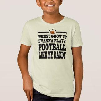 WHEN I GROW UP I WANNA PLAY A FOOTBALL T-Shirt