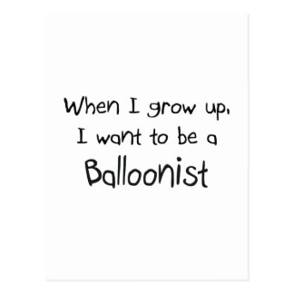 When I grow up I want to be a Balloonist Postcard