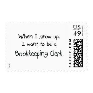 When I grow up I want to be a Bookkeeping Clerk Stamps