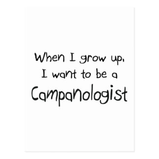 When I grow up I want to be a Campanologist Post Cards