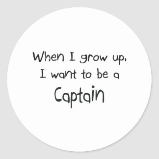 When I grow up I want to be a Captain Classic Round Sticker