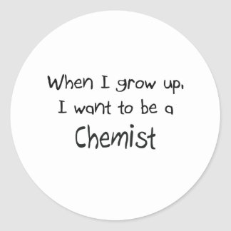 When I grow up I want to be a Chemist Classic Round Sticker