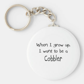 When I grow up I want to be a Cobbler Keychain