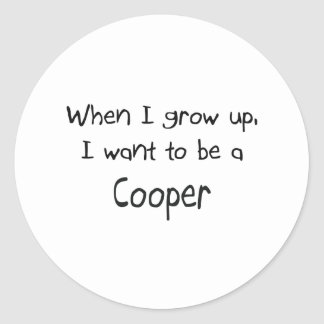 When I grow up I want to be a Cooper Classic Round Sticker