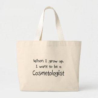 When I grow up I want to be a Cosmetologist Large Tote Bag