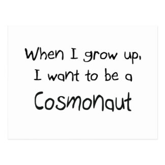 When I grow up I want to be a Cosmonaut Postcard