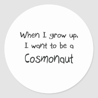 When I grow up I want to be a Cosmonaut Stickers
