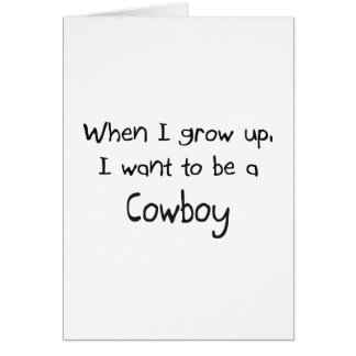 When I grow up I want to be a Cowboy Cards
