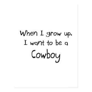When I grow up I want to be a Cowboy Post Cards