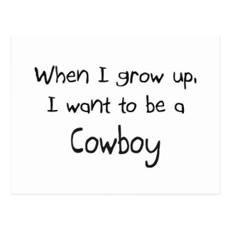 When I grow up I want to be a Cowboy Postcards