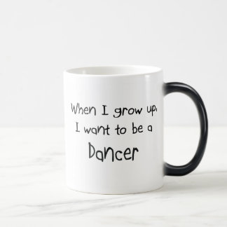 When I grow up I want to be a Dancer Mugs