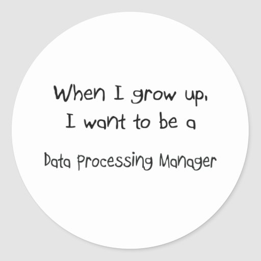 When I grow up I want to be a Data Processing Mana Stickers
