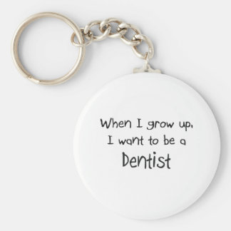 When I grow up I want to be a Dentist Keychain