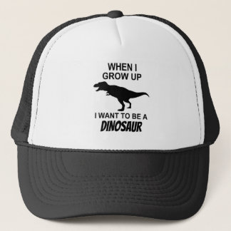 When I Grow Up I Want to Be a Dinosaur Trucker Hat