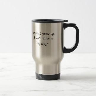 When I grow up I want to be a Farmer Travel Mug